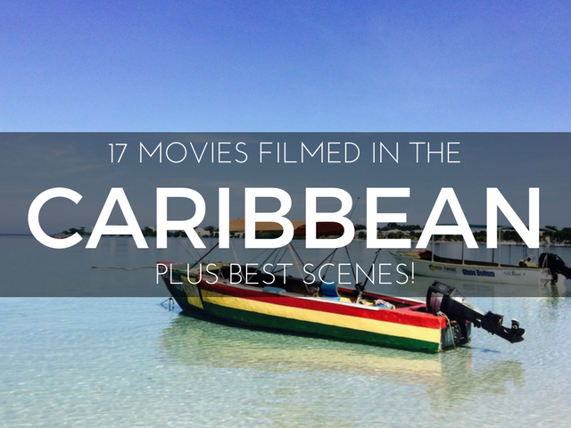 17 Movies Filmed in the Caribbean